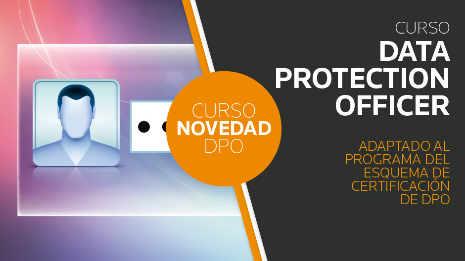 Curso Data Protection Officer - Adaptado Esquema AEPD